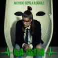 """VENERDI' 11 SETTEMBRE esce il singolo """" MONDO SENZA REGOLE"""", il nuovo brano di Ira Green"""